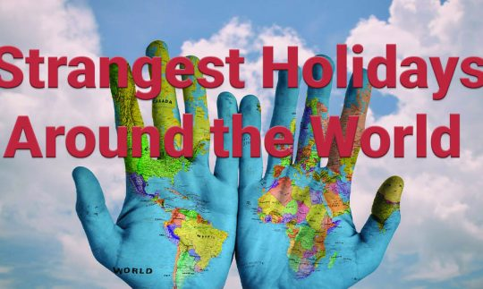 Strangest Holidays Celebrated Around the World