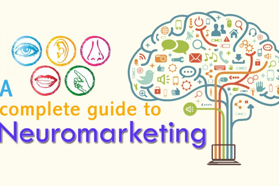 A Complete Guide to Neuromarketing