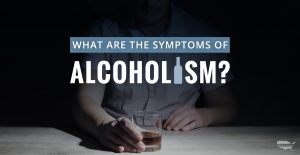 Symptoms of alcohol