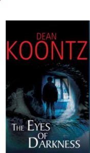 Dean Koontz's book, The Eyes of Darkness
