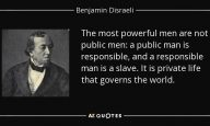 Benjamin Disraeli quote on most powerful men